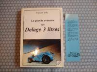 La Grande aventure des Delage 3 L. exemplaire  N° 158 sur 500 ex. un ouvrage très rare.